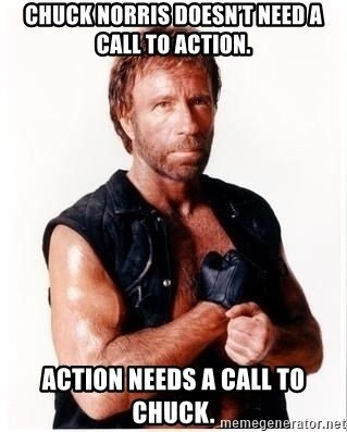 How to Write A Smashing Video Script chuck norris doesnt need a call to action action needs a call to chuck